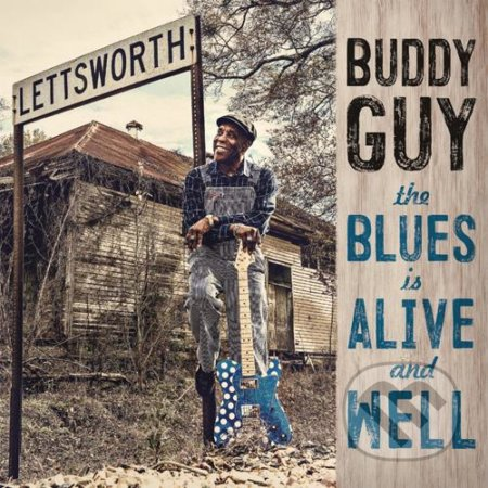 Buddy Guy: The Blues Is Alive And Well - Buddy Guy