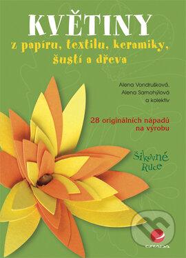 Květiny - Alena Vondrušková, Samohýlová Alena a kolektiv