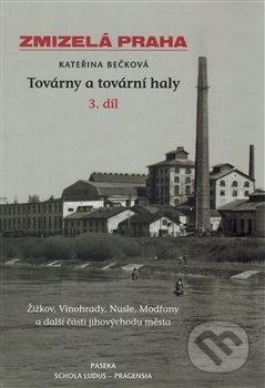 Zmizelá Praha - Továrny a tovární haly - Kateřina Bečková