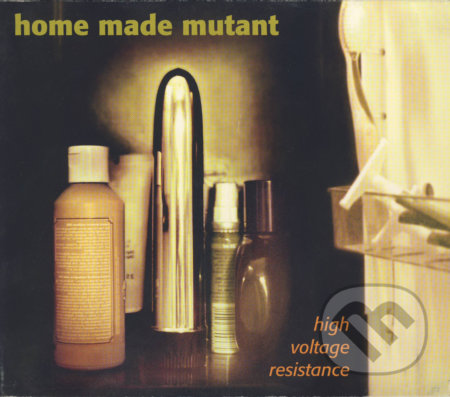 Home Made Mutant: High Voltage Resistance - Home Made Mutant