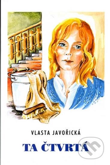 Ta čtvrtá - Vlasta Javořická, Irena Šmalcová