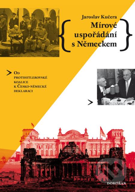 Mírové uspořádání s Německem - Jaroslav Kučera