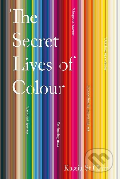 The Secret Lives of Colour - Kassia St Clair