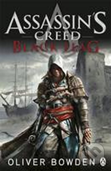 Assassin's Creed: Black Flag - Oliver Bowden