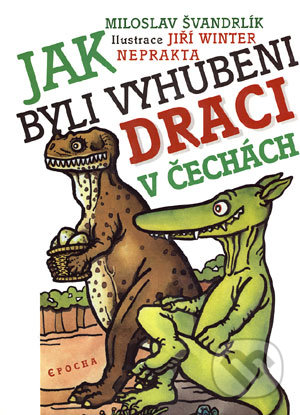 Peticenemocnicesusice.cz Jak byli vyhubeni draci v Čechách Image