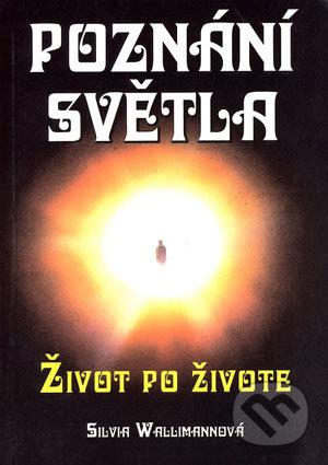 Poznání světla - Silvia Wallimannová