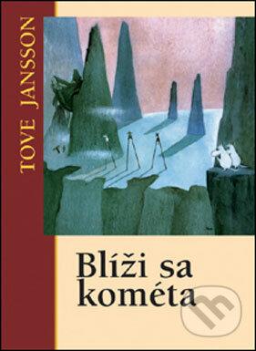Blíži sa kométa - Tove Jansson
