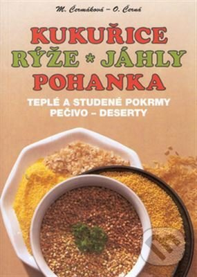 Kukuřice, rýže, jáhly, pohanka - Mária Čermáková