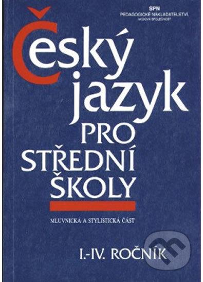 Český jazyk pro střední školy I.-IV. ročník -