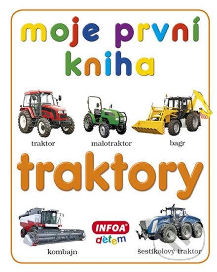 Moje první kniha: Traktory - INFOA