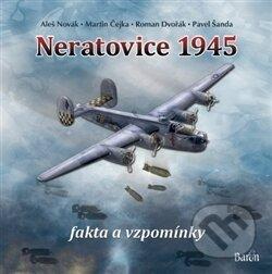Neratovice 1945, fakta a vzpomínky - Aleš Novák, Martin Čejka, Roman Dvořák, Pavel Šanda