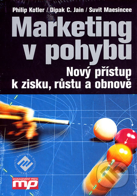 Marketing v pohybu - Philip Kotler, Dipak C. Jain, Suvit Maesincee