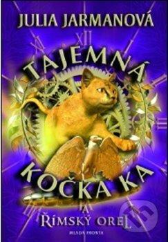 Tajemná kočka Ka a římský orel - Julia Jarmanová