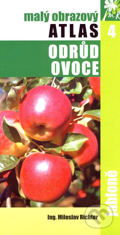 Malý obrazový atlas odrůd ovoce 4 - Miloslav Richter