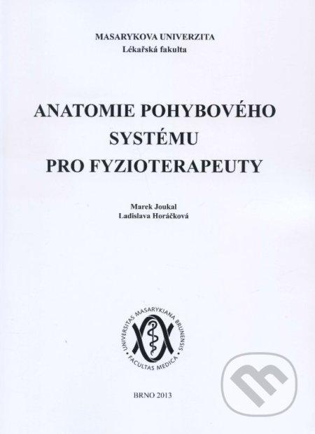 Anatomie pohybového systému pro fyzioterapeuty - Marek Joukal