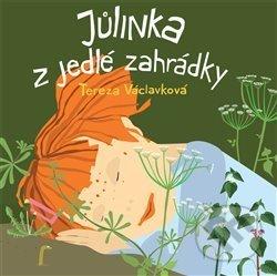 Jůlinka z jedlé zahrádky - Tereza Václavková