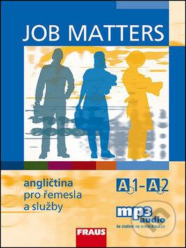 Job Matters: Angličtina pro řemesla a služby A1-A2 - učebnice (Kostler Maria El - Maria Elisabeth Kostler, Martina Hovorková