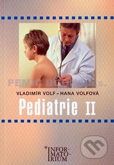 Pediatrie II - Vladimír Volf, Hana Volfová