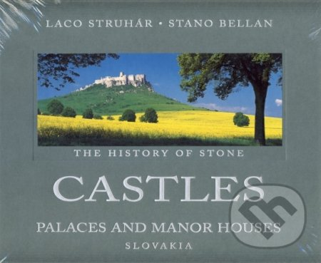 Castles - Palaces and Manor Houses - The History of Stone - Laco Struhár, Stano Bellan