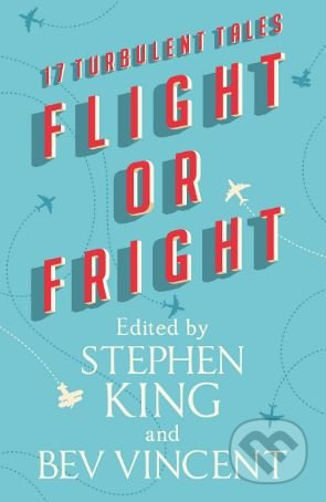 Flight or Fright - Stephen King, Bev Vincent a kol.