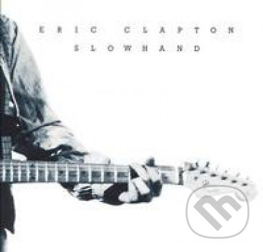 Eric Clapton: Slowhand 35th Anniversary - Eric Clapton