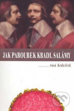 Jak Paroubek kradl salámy - Ross Hedvíček