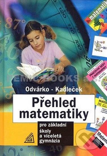 Přehled matematiky pro základní školy a víceletá gymnázia - Oldřich Odvárko, Jiří Kadleček