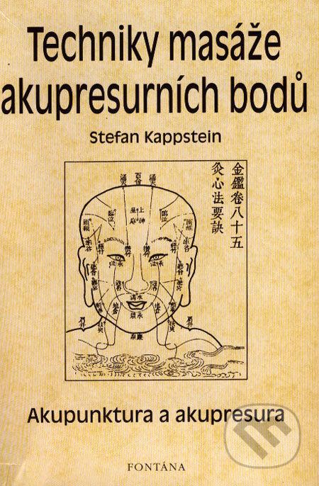 Techniky masáže akupresurních bodů - Stefan Kappstein