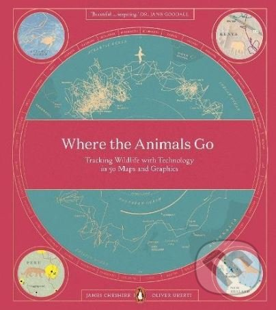 Where The Animals Go - James Cheshire, Oliver Uberti