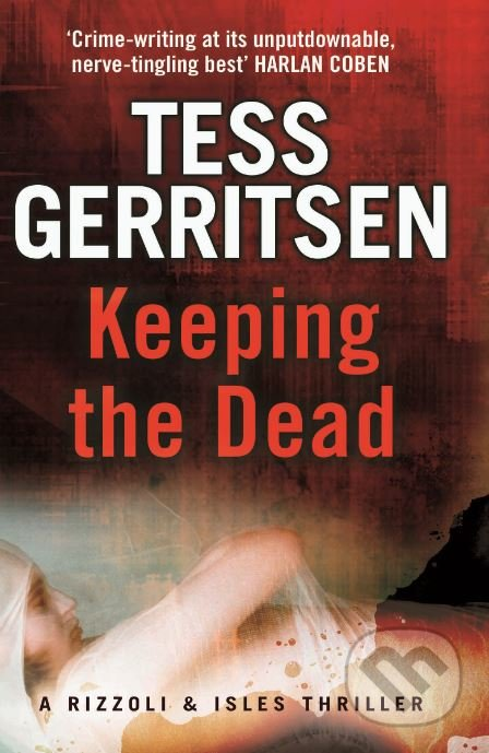 Keeping the Dead - Tess Gerritsen