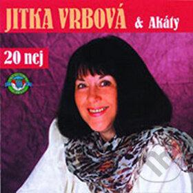 Jitka Vrbová a Akáty: 20 nej - Jitka Vrbová, Helena Maršálková, Duo Červánek, Akáty