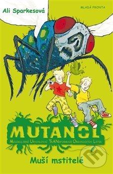 Mutanol - Muší mstitelé - Ali Sparkes, Ross Collins (ilustrácie)