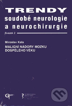 Trendy soudobé neurologie a neurochirurgie. Svazek 2 - Miroslav Kala