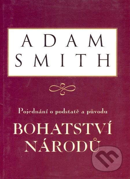 Pojednání o podstatě a původu bohatství národů - Adam Smith