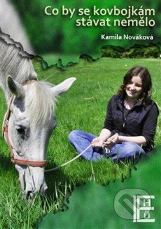 Co by se kovbojkám stávat nemělo - Kamila Nováková