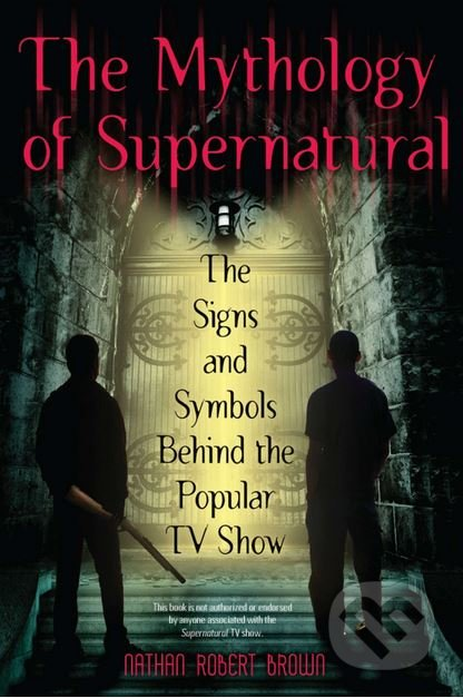 The Mythology of Supernatural - Brown