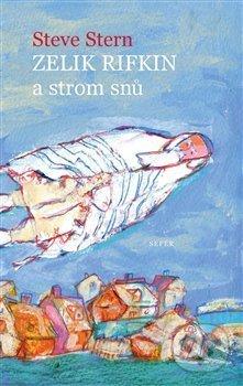 Zelik Rifkin a strom snů - Steve Stern