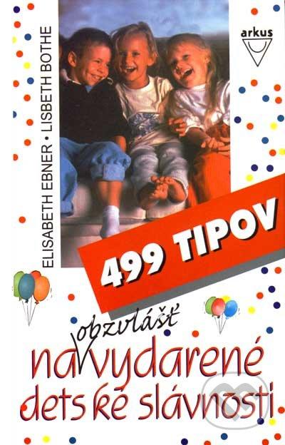 499 tipov na obzvlášť vydarené detské slávnosti - Elisabeth Ebner, Lisbeth Bothe