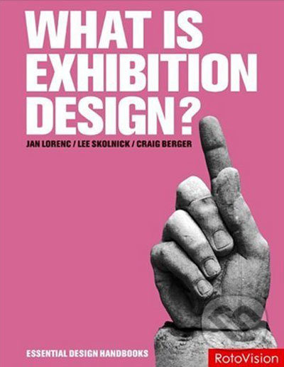 What Is Exhibition Design? - Jan Lorenc