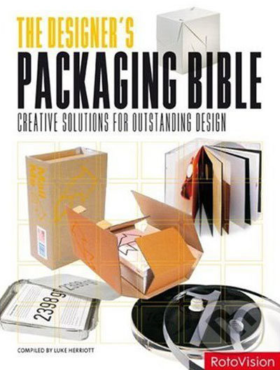 The Designer's Packaging Bible: Creative Solutions for Outstanding Design -