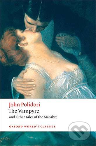 The Vampyre and Other Tales of the Macabre - John Polidori