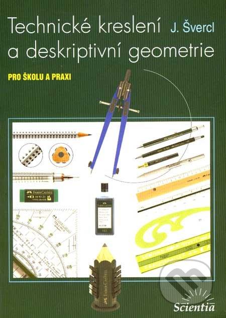 Technické kreslení a deskriptivní geometrie - Josef Švercl