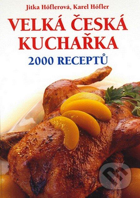 2a0a10312ddf3 Kniha: Velká česká kuchařka - 2000 receptů (Jitka Hőflerová a Karel ...