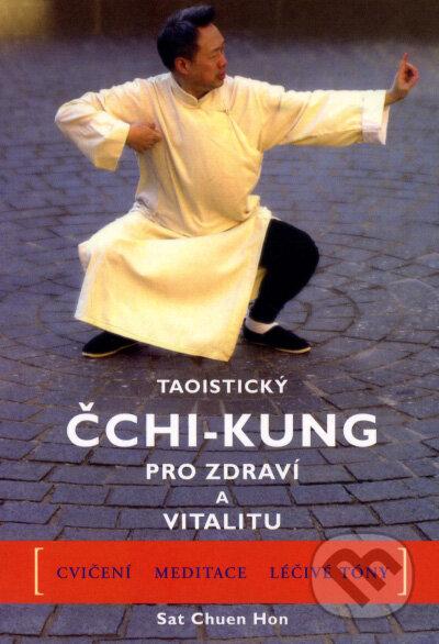 Taoistický čchi-kung pro zdraví a vitalitu - Hon Sat Chuen