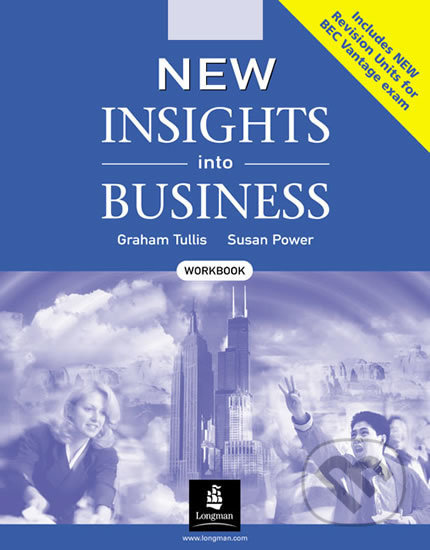 New Insights into Business BEC: Workbook - Susan Power , Graham Tullis