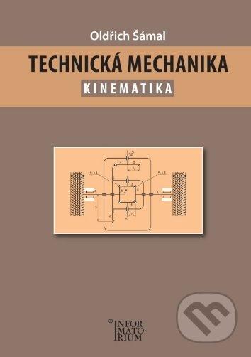 Informatorium Technická mechanika - Oldřich Šámal