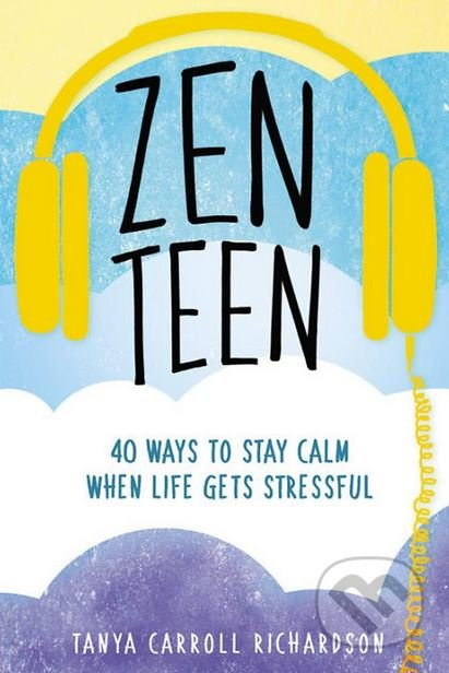 Zen Teen - Tanya Carroll Richardson