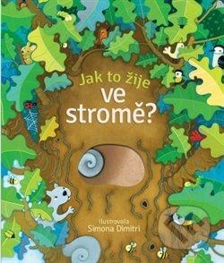Jak to žije ve stromě? - Nicola Butler, Simona Dimitri (ilustrácie)