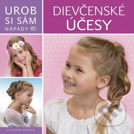 aacff506c Kniha: Účesy pre dievčatá - Urob si sám (Alexandra Veres) | Martinus