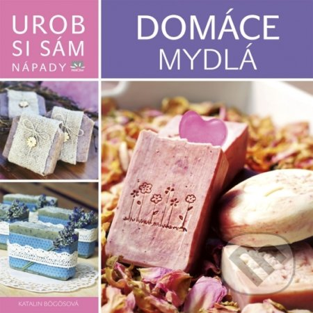 07c1dff62 Kniha: Domáce mydlá - Urob si sám (Katalin Bögös) | Martinus
